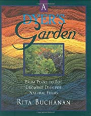 A dyer's garden : from plant to pot :…