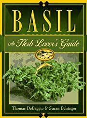 Basil: An Herb Lover's Guide af Thomas…