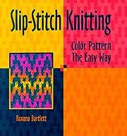 Slip-Stitch Knitting de Roxana Bartlett