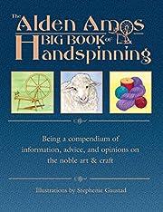 The Alden Amos Big Book of Handspinning por…