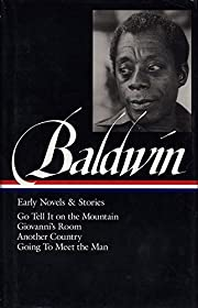 James Baldwin: Early Novels and Stories: Go…