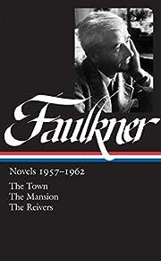 William Faulkner: Novels, 1957-1962: The…