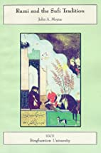 rumi and the sufi tradition by John A. Moyne