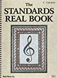 The standards real book : a collection of some of the greatest songs of the 20th century, created by musicians, for musicians / publisher and editor, Chuck Sher ; musical editor, Larry Dunlap