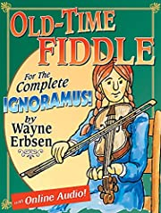Old-Time Fiddle for the Complete Ignoramus…
