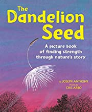 The Dandelion Seed de Joseph P. Anthony