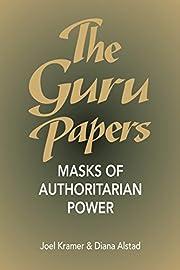 The Guru Papers: Masks of Authoritarian…