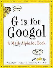 G Is for Googol: A Math Alphabet Book –…