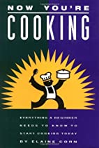 Now You're Cooking: Everything a Beginner…