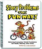 Story Problems the Fun Way! by Judy Liautaud