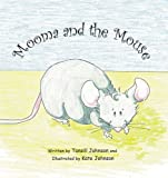Mooma and the Mouse, Tansill Johnson