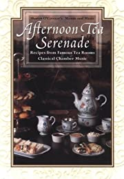 Afternoon Tea Serenade: Recipes from Famous…
