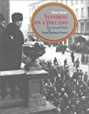 Standing on a volcano : the life and times of David Rowland Francis / Harper Barnes
