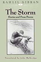 The Storm: Stories & Prose Poems by Kahlil…