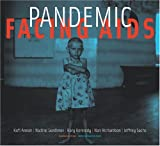 Pandemic : facing AIDS / essays by Kofi Annan ... [et al.] ; project directors, Nan Richardson, Rory Kennedy