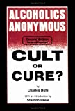 Alcoholics Anonymous: Cult or Cure?, Bufe, Charles
