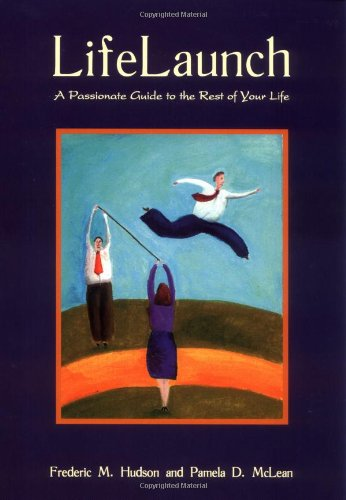 Lifelaunch: A Passionate Guide to the Rest of Your Life, Hudson, Frederic M.; McLean, Pamela D.; Frederic, Hudson M.
