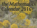 The Mathematics Calendar 2016 by Theoni…