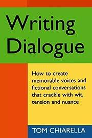 Writing Dialogue de Tom Chiarella