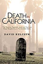 Death in California: The Bizarre, Freakish…