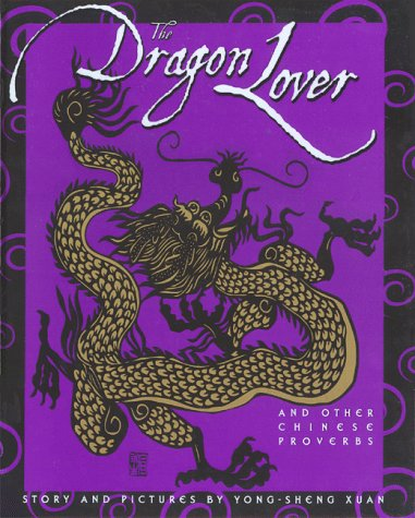 Image for The Dragon Lover and Other Chinese Proverbs (English and Chinese Edition)