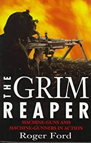 The Grim Reaper: The Machine-Gun and…