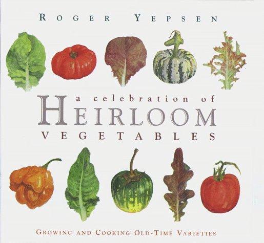 A celebration of heirloom vegetables :