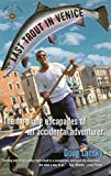 Image for Last Trout in Venice: The Far-Flung Escapades of an Accidental Adventurer