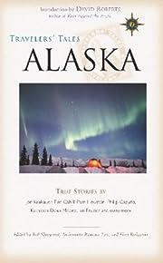Travelers' Tales Alaska: True Stories…