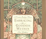Embracing the Goddess Within: A Creative Guide for Women