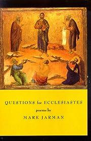 Questions For Ecclesiastes de Mark Jarman