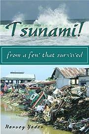 Tsunami! from a few that survived por Harvey…