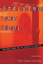 Stalking the Soul av Marie-France Hirigoyen