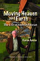 Moving Heaven and Earth: The Life of Melvin…
