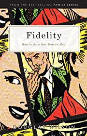 Fidelity: How to be a One-Woman Man de…