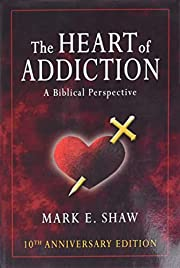 The Heart of Addiction: A Biblical…