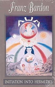 Initiation into Hermetics de Franz Bardon