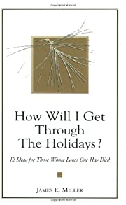 How Will I Get Through the Holidays? 12…
