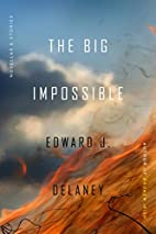 The Big Impossible: Novellas Stories by…