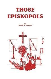 Those Episkopols de Dennis Roy Maynard