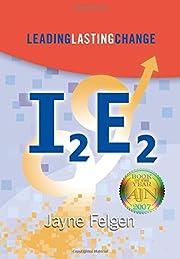 I2E2: Leading Lasting Change por Jayne…