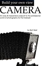 Build Your Own View Camera!: An Easy and…