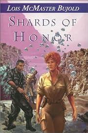 Shards of Honor – tekijä: Lois McMaster…