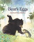 Bear's Eggs by Ingrid Schubert