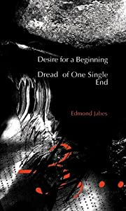 Desire for a Beginning/Dread of One Single…