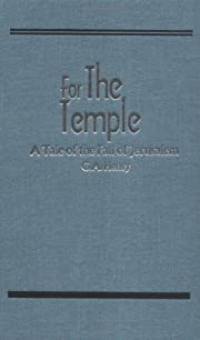 For the Temple, A Tale of the Fall of…