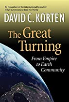 The Great Turning: From Empire to Earth…