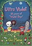 "Ultra Violet: Ten Years of ""Violet Days"", Chris Monroe"