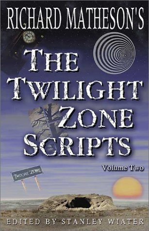 The Twilight Zone Scripts Volume Two by Richard Matheson