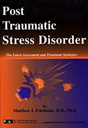 Post Traumatic Stress Disorder: The Latest…